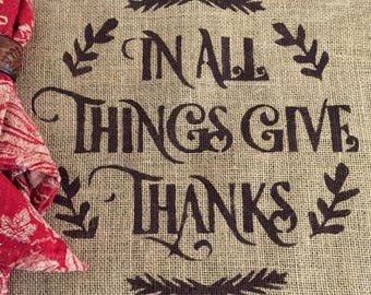 In All Things Placemat / Give Thanks Burlap Placemat / Fall Placemat / Burlap Placemat / Thanksgiving Placemat