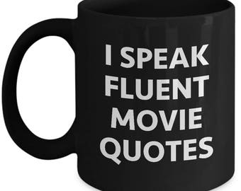 Speak Fluent Movie Quotes Funny Sarcastic Gift Coffee Cup Mug Hilarious