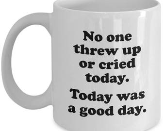 No One Threw Up or Cried Funny Teacher Mug Gift for Teachers Birthday Sarcastic Coffee Cup