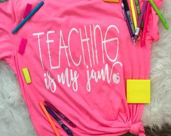 Teaching is my jam shirt - teacher shirt - back to school - teacher gift - teaching shirt