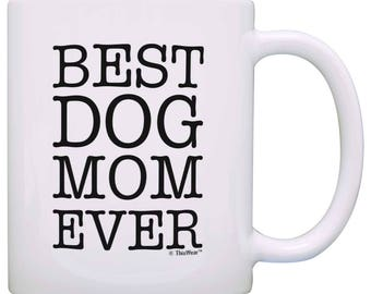 Dog Lover Gifts Best Dog Mom Ever Pet Owner Rescue Gift Coffee Mug - M11-0162