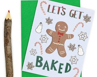 Moving SALE Funny Holiday Card - Funny Christmas Card - Let's Get Baked - Gift For Stoner - Card For Boyfriend - Gingerbread Man - Weed