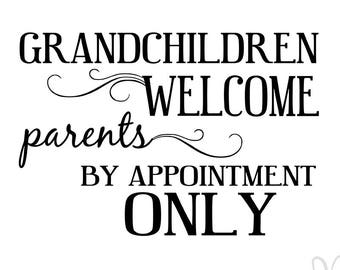 Grandchildren Welcome Parents By Appointment Only - Instant Download File - SVG / JPG / Studio3 / PDF