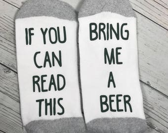 If you can read this bring me a beer, If you can read this socks, Mens socks, bring me a beer socks, funny socks, gift for beer drinker,
