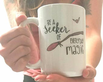 Seeker Coffee Mug-- Magic Cup- Inspirational Gift- Book Lover Gift- Clever Gift- Quote Coffee Cup- Book Worm Gift- Wizarding- Witch