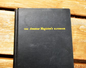 1950 The Amateur Magician's Handbook by Henry Hay First Edition