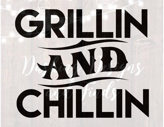 digital download svg png grillin and chillin grilling svg bbq. Black Bedroom Furniture Sets. Home Design Ideas