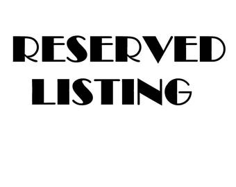 NOT FOR SALE Reserved Listing Caszah