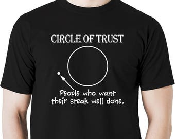 People who want their steak well done t shirt