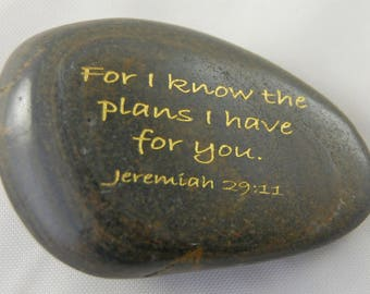 For I know the plans... Jeremiah 29:11 Engraved Scripture River Rock