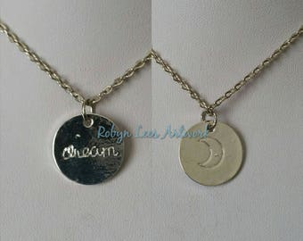 Small Stamped Silver Disc Double Sided Dream Word Necklace with Crescent Moon on Silver Crossed Chain or Black Faux Suede Cord