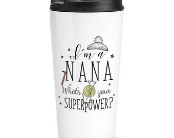 I'm A Nana What's Your Superpower Travel Mug Cup