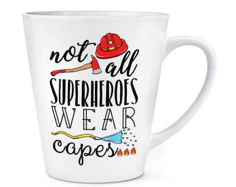 Firefighter Not All Superheroes Wear Capes 12oz Latte Mug Cup