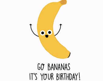 Go Bananas It's Your Birthday Card