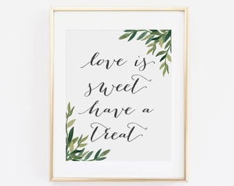 Watercolor Leaves Printable Wedding Sign | Printable Party Sign | Love is Sweet Sign | Dessert Table Sign |  Instant Download Sign