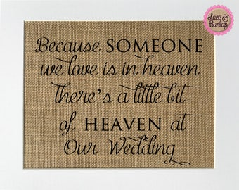 "In Loving Memory Sign *burlap* ""Because someone we love is in heaven.. Is in our wedding"" wedding rustic decor / love / memorial / sympothy"