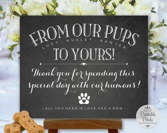 Dog Favors Printable Wedding Sign, Chalkboard Style, Personalize with Dog Names From Our Pups To Yours, From Our Dogs  (#DG1C)