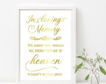 In loving memory, calligraphy theme, wedding calligraphy, heaven, gold foil, gold wedding, wedding signs, memory print, gold foil signs