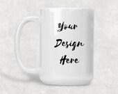 Custom Mug, Ceramic Mug, Photo Mug, Wedding Gift, Home Decor, Mug, Custom, Your Design Ceramic Mug, 15 ounce mug