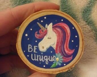"Handpainted Wood Slice Magnet- ""Unicorn - Be Unique"""