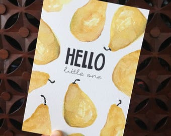 New Baby Card / Print - Hello Little One - Pear Design
