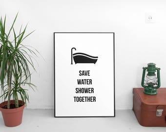 Bathroom Wall Decor,Bathroom Wall Art Print,Bathroom Art, Bathroom Decor,Printable Art,Bathroom Sign,Save Water Shower Together