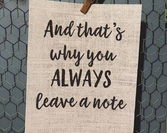 """Arrested Development - """"And that's why you always leave a note"""" - Quote - Burlap Print 8.5x11"""
