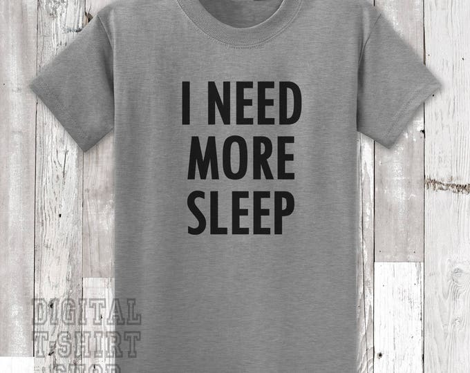 I Need More Sleep T-shirt