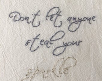 Hand Embroidered Flour Sack Towels--Steal Your Sparkle