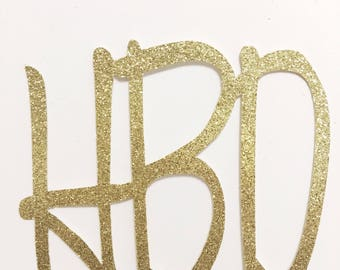 HBD Cake Topper - Gold Happy Birthday Topper - Script Cake Topper - Bday Cake Topper - Glitter Cake Topper - Cursive Cake