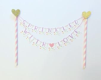 Sprinkled With Love Cake Topper / Baby Sprinkle Cake Topper