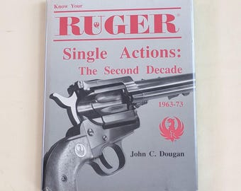 Ruger, The Second Decade 1963-73; John C. Dougan, 1st edition, hardcover