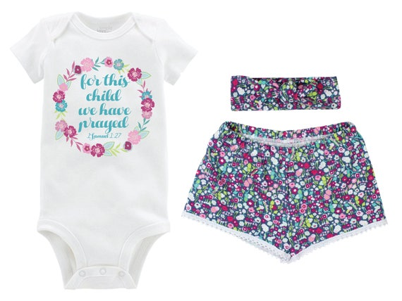 For This Child We Have Prayed Girl Outfit Going Home Outfit Shorts Outfit Girl Summer Scripture Outfit Floral Outfit Beach Baby Shower Gift