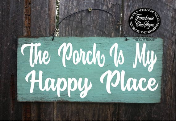 The Porch Is My Happy Place Sign