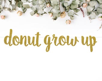 DONUT GROW UP (S7) - glitter banner / snack bar / donuts / baby birthday / sweets table / party decoration / photo backdrop
