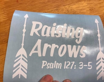 Raising Arrows Psalm 127:3-5 Car Decal