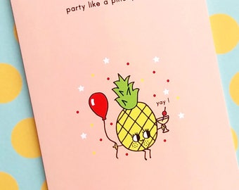 party like a pineapple - birthday card -pineapple card - pineapple - party - celebration - celebration card - fruit card - fruit