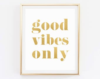 Good vibes only sign, Gold Wall Art, Inspirational Quote, Positive inspiration, Digital Download, Modern Gold Wall Art, Good vibes only