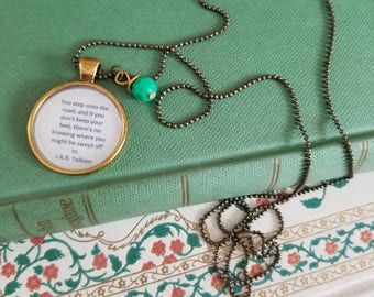 The Lord of the Rings quote necklace, You step onto the road... swept off to, Travel Quote, J.R.R. Tolkien, Book Nook, MarjorieMae