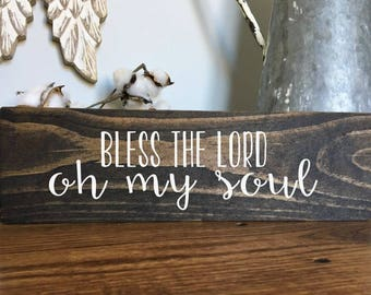 Bless The Lord   Oh My Soul   Farmhouse Home Decor   Wood Sign