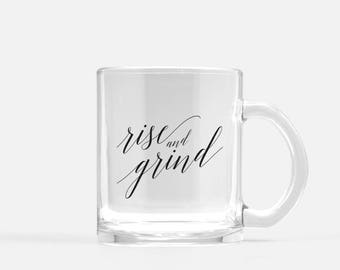 rise and grind mug, rise and grind coffee mug, coffee cup, rise and shine, inspirational mug, grind, entrepreneur gift, motivational mug