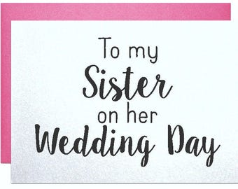 Card for sister wedding gift, to bride from bridemaid. wedding cards to bride To my sister on her wedding day, card