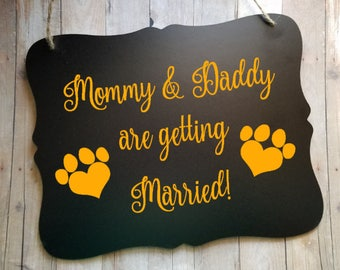 My Mommy & Daddy Are Getting Married Pet Engagement Announcement - Paw Print Engagement Announcement - Engagement Pet Photo Prop