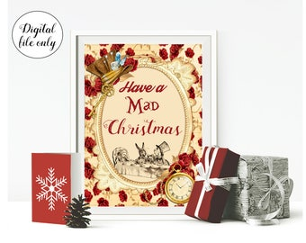 Digital Alice in Wonderland Have A Mad Christmas Sign - Home,Decoration,Crafts,Party,Xmas,Holiday,Gift,Party Sign