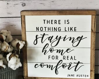 There is Nothing like Staying Home, Jane Austen quote, Shiplap, Rustic Sign, Wooden Sign, Hand Painted Sign, Handmade Sign, Hand Lettered