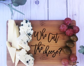 Who Cut The Cheese Cutting Board,Cutting Board,Funny Gift,Gift for Him,Engraved,Present,Kitchen,Wedding Decor,Christmas Gift,Birthday Gift