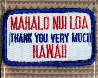 ONLY ONE! Mahalo Nui Loa Hawaii Vintage Souvenir Travel Patch from Aloha Patch Works