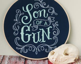 Son of a Gun - Embroidery Hoop Art - Motivational Wall Decor