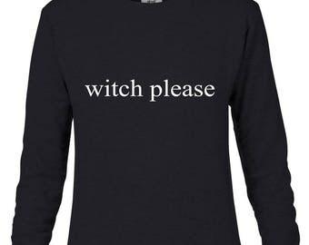 Witch Please Halloween Ladies Black Sweatshirt