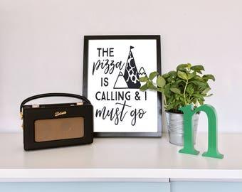Pizza is Calling & I Must Go- Digital Print, Printable Wall Decor, Digital Prints,